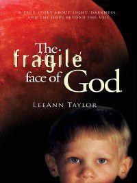 The Fragile Face of God, LeeAnn Taylor
