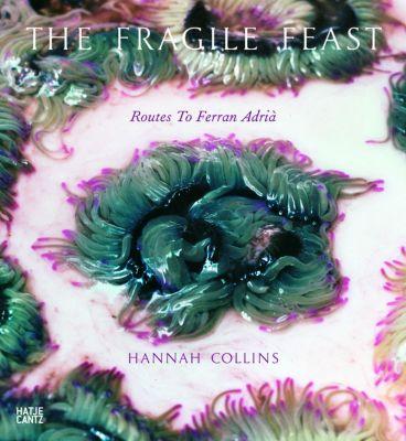 The Fragile Feast: Routes to Ferran Adrià