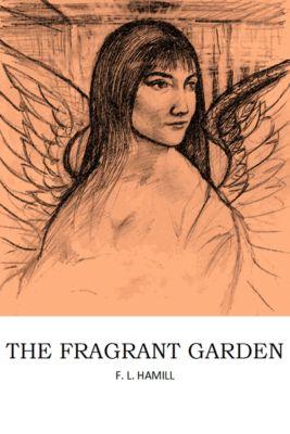 The Fragrant Garden, F.L. Hamill