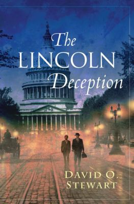 The Fraser and Cook Mysteries: The Lincoln Deception, David O. Stewart