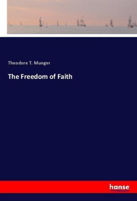 The Freedom of Faith, Theodore T. Munger
