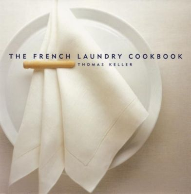 The French Laundry Cookbook, Thomas Keller