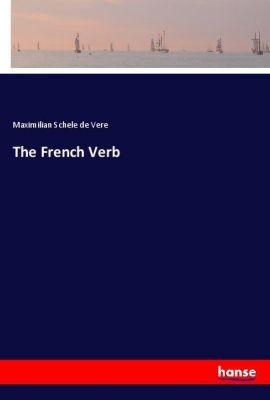 The French Verb, Maximilian Schele de Vere