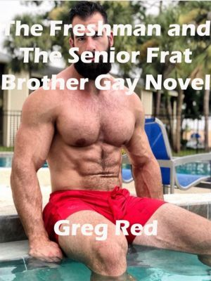 The Freshman and The Senior Frat Brother Gay Novel, Greg Red