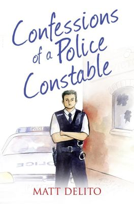 The Friday Project: Confessions of a Police Constable (The Confessions Series), Matt Delito