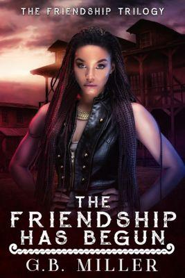 The Friendship Has Begun, G.B. Miller