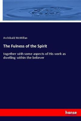 The Fulness of the Spirit, Archibald McMillan
