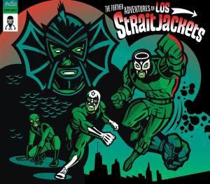 The Further Adventures Of..., Los Straitjackets