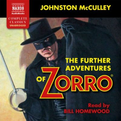 The further Adventures of Zorro (Unabridged), Johnston McCulley
