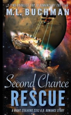 The Future Night Stalkers: Second Chance Rescue (The Future Night Stalkers, #3), M. L. Buchman