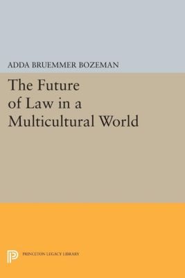 The Future of Law in a Multicultural World, Adda Bruemmer Bozeman