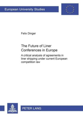 The Future of Liner Conferences in Europe, Felix Dinger