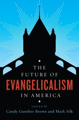 The Future of Religion in America: The Future of Evangelicalism in America
