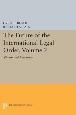 The Future of the International Legal Order, Volume 2, Richard A. Falk, Cyril E. Black