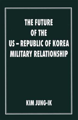 The Future of the US-Republic of Korea Military Relationship, Kim Jung-Ik