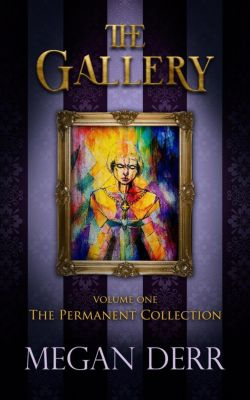 The Gallery: The Gallery: Permanent Collection, Megan Derr