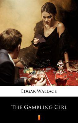 The Gambling Girl, Edgar Wallace