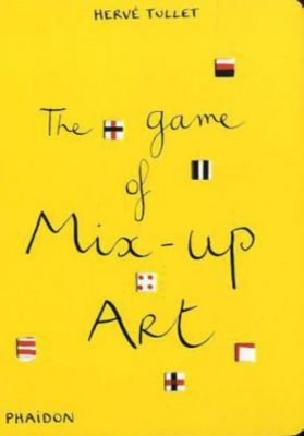 The Game of Mix-Up Art, Hervé Tullet