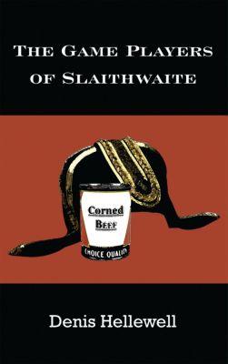 The Game Players of Slaithwaite, Denis Hellewell