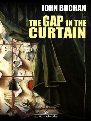 The Gap in the Curtain, John Buchan