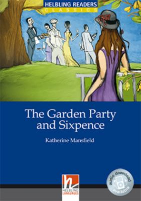 The Garden Party /and/ Sixpence, Class Set, Katherine Mansfield, David A. Hill