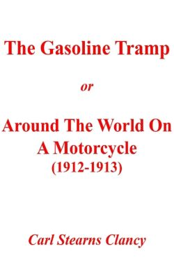 The Gasoline Tramp, Carl Stearns Clancy
