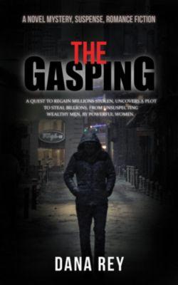 The Gasping, Dana Rey