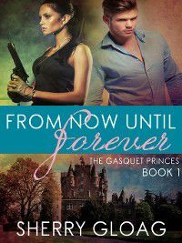 The Gasquet Princes: From Now Until Forever, Sherry Gloag