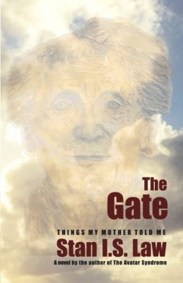 The Gate: Things my Mother told me., Stan I.S. Law
