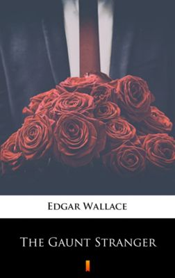 The Gaunt Stranger, Edgar Wallace