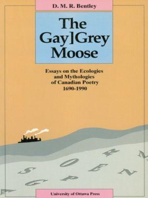 The Gay[Grey Moose, D. M. R. Bentley