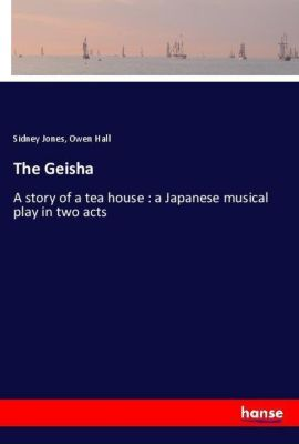 The Geisha, Sidney Jones, Owen Hall
