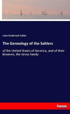 The Genealogy of the Sahlers, Louis Hasbrouck Sahler