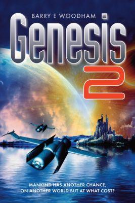 The Genesis Project: Genesis 2 (The Genesis Project), Barry E Woodham