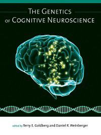 The Genetics of Cognitive Neuroscience, Daniel R. Weinberger, Terry E. Goldberg