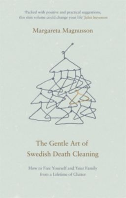The Gentle Art of Swedish Death Cleaning, Margareta Magnusson