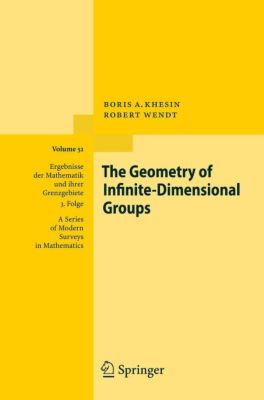 The Geometry of Infinite-Dimensional Groups, Boris A. Khesin, Robert Wendt