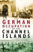 The German Occupation of the Channel Islands, Charles Cruickshank