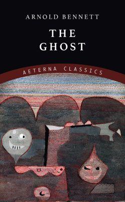 The Ghost, Arnold Bennett