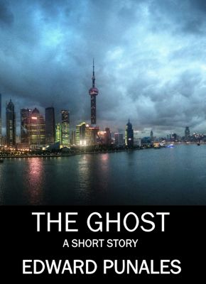 The Ghost: A Short Story, Edward Punales