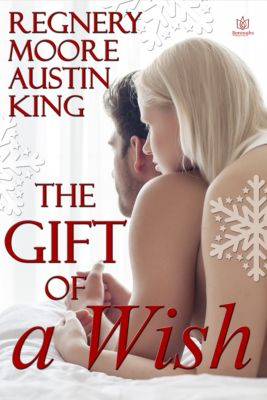 The Gift of a Wish, Lynne King, Katy Regnery, Catherine Moore, Lyn Austin