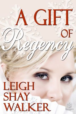The Gift of Regency, Regan Walker, Jillian Leigh, Priscilla Shay