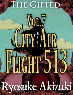 The Gifted Vol.7: City Air Flight 513, Ryosuke Akizuki