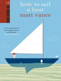 The Ginger series: How to Sail a Boat, Matt Vance