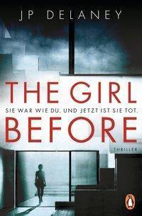 The Girl Before - Sie war wie du. Und jetzt ist sie tot, J. P. Delaney