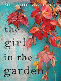 The Girl in the Garden, Melanie Wallace
