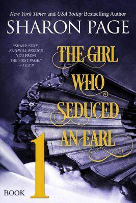 The Girl Who Seduced an Earl: The Girl Who Seduced an Earl - Book 1, Sharon Page