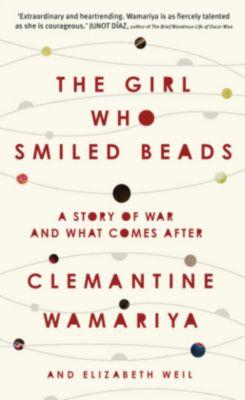 The Girl Who Smiled Beads, Clemantine Wamariya, Elizabeth Weil