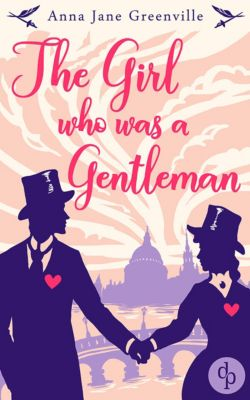 The Girl who was a Gentleman (Victorian Romance, Historical), Anna Jane Greenville