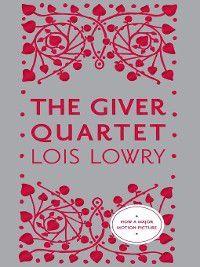 The Giver Quartet: The Giver Quartet Omnibus, Lois Lowry